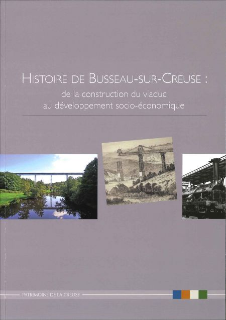 Histoire de Busseau-sur-Creuse : de la construction du viaduc au développement socio-économique