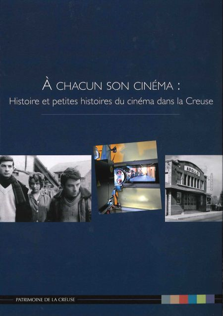 A chacun son cinéma : Histoire et petites histoires du cinéma dans la Creuse